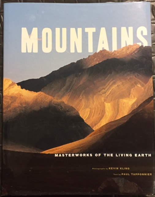 Mountains: Masterworks Of The Living Earth By Paul Tapponier And Kevin Kling