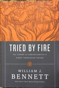 Tried By Fire, The Story of Christianity's First Thousand Years