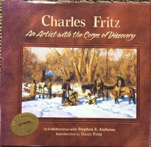 Charles Fritz, An Artist with the Corps of Discovery