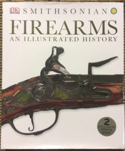 Firearms , An Illustrated History