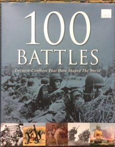 100 Battles Decisive conflicts That Have shaped The World