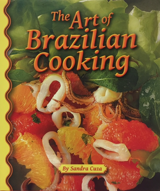 The art of brazilian cooking by sandra cuza forumfinder