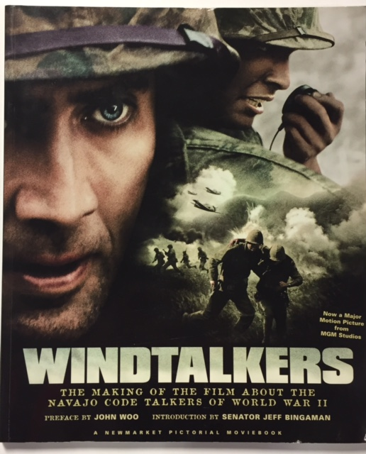 Windtalkers: The Making of the Film about the Navajo Code Talkers of World  War II (Paperback) by John Woo